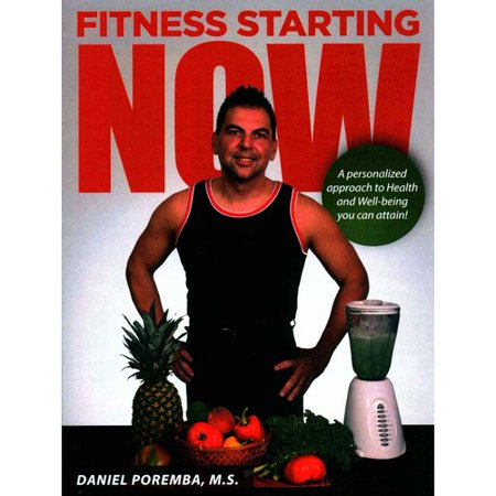 Fitness Starting Now: A Personalized Approach to Health and Well-being You Can Attain!