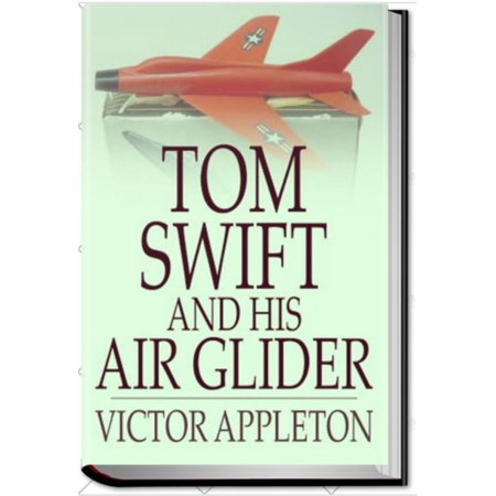 TOM SWIFT AND HIS AIR GLIDER - eBook](Air Gliders)