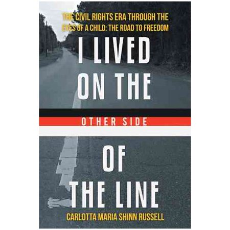 I Lived On The Other Side Of The Line The Civil Rights Era Through