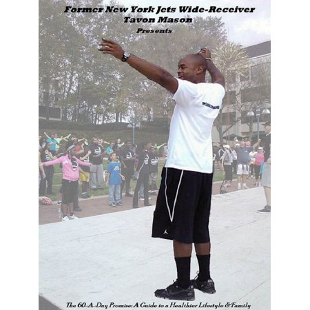 Tavon Mason's The 60-A-Day Promise: A Guide to a Healthier Lifestyle&Family - (Talon End)