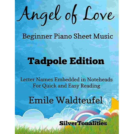 Angel of Love Beginner Piano Sheet Music Tadpole Edition - eBook (Angel Of Music Piano)
