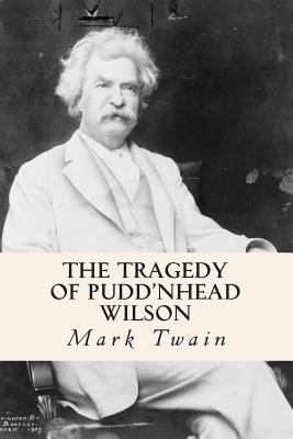 a discussion of whether puddnhead wilson was a real hero The sentence comes from mark twains book, the tragedy of puddnhead wilson and the comedy of the extraordinary twins, the well known american writer: let us endeavour so as to live that when we come to die even the undertaker will be sorry.
