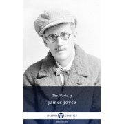 Collected Works of James Joyce (Delphi Classics) - eBook