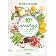 Las 101 recetas más saludables para vivir y sonreír - eBook