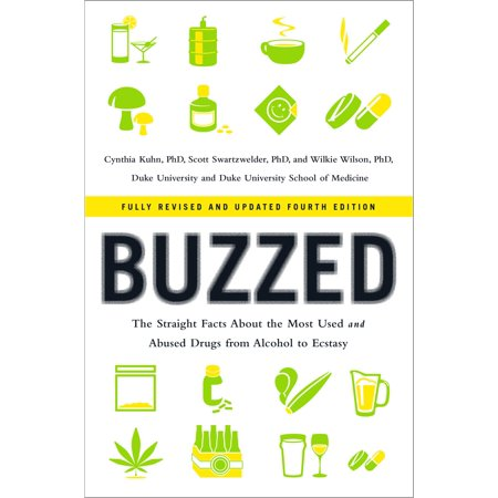 Buzzed : The Straight Facts about the Most Used and Abused Drugs from Alcohol to Ecstasy (Buzz's Girlfriend)