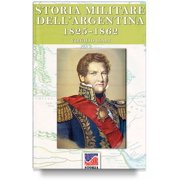 Storia Militare dell'Argentina 1825-1862 vol. 2 - eBook