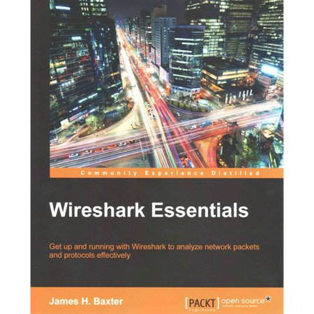 Wireshark Essentials  Get Up And Running With Wireshark To Analyze Network Packets And Protocols Effectively