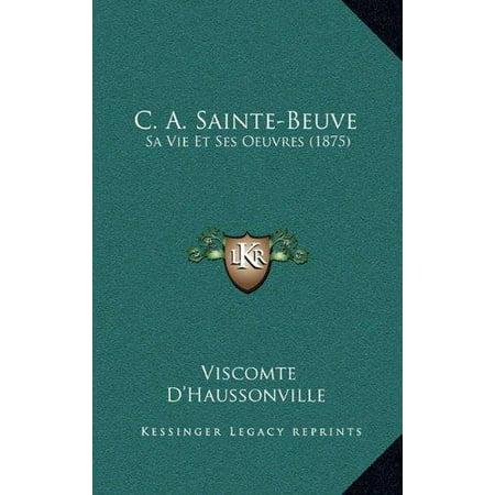 C. A. Sainte-Beuve: Sa Vie Et Ses Oeuvres (1875) - image 1 of 1