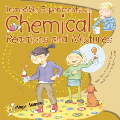 Incredible Experiments with Chemical Reactions and Mixtures