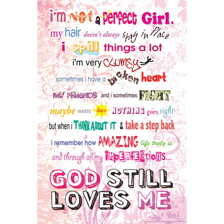 Im Not A Perfect Girl God Still Loves Me Religious Art Poster   12X18 Inch