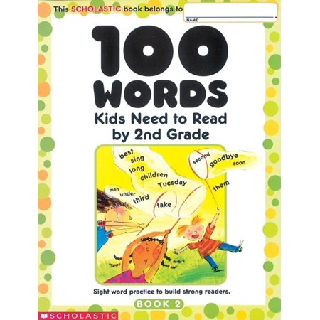 100 Words Kids Need to Read by 2nd Grade: Sight Word Practice to Build Strong Readers (Paperback) Reading Sight Words