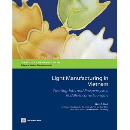 Light Manufacturing In Vietnam  Creating Jobs And Prosperity In A Middle Income Economy