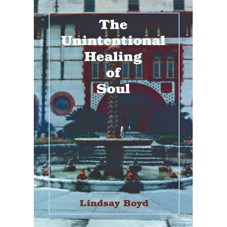 The Unintentional Healing of Soul - eBook