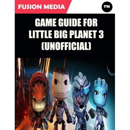Game Guide for Little Big Planet 3 (Unofficial) - eBook](Little Big Planet Halloween 2017)