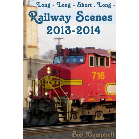 Long: Long - Short . Long - : Railway Scenes 2013-2014 - eBook