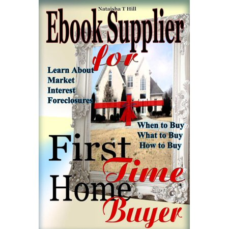 Ebook Supplier for First Time Home Buyer - eBook (First Time Home Buyer Programs Bay Area)