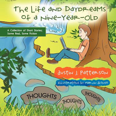 9 Year Old (The Life and Day Dreams of a Nine Year Old: A Collection of Short Stories; Some Real, Some)