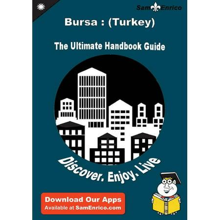 Ultimate Handbook Guide to Bursa : (Turkey) Travel Guide - eBook