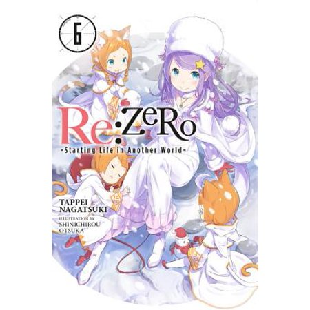Re:ZERO -Starting Life in Another World-, Vol. 6 (light