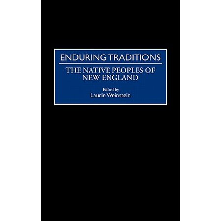 Enduring Traditions : The Native Peoples of New England