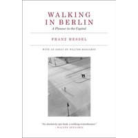 Mit Press: Walking in Berlin: A Flaneur in the Capital (Hardcover)