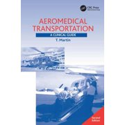 Aeromedical Transportation : A Clinical Guide