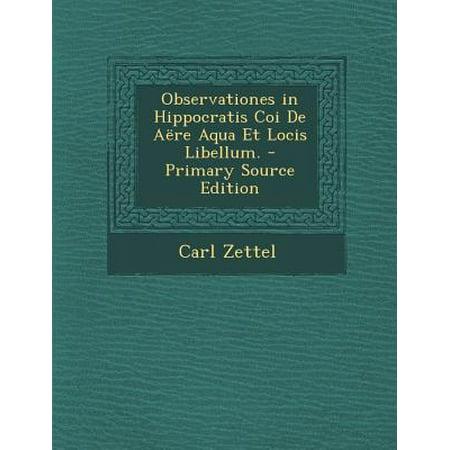 Observationes in Hippocratis Coi de Aere Aqua Et Locis Libellum.