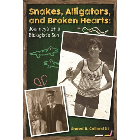 Cold Hearted Snake - Snakes, Alligators, and Broken Hearts : Journeys of a Biologist's Son