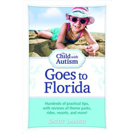 The Child with Autism Goes to Florida: Hundreds of Practical Tips, with Reviews of Theme Parks, Rides, Resorts, and More! - Halloween Park Reviews