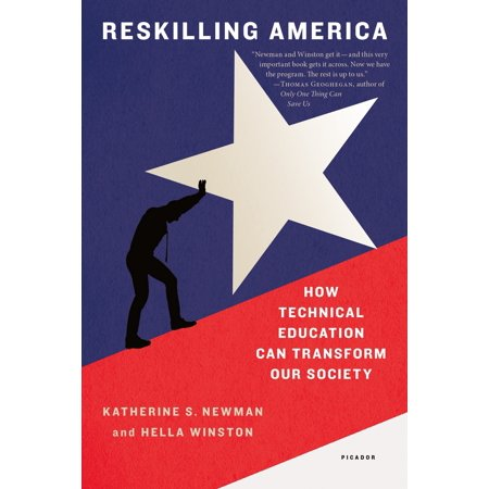 Reskilling America : How Technical Education Can Transform Our Society (Transforming Society)