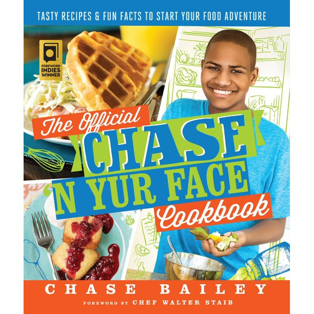 The Official Chase 'N Yur Face Cookbook : Tasty Recipes & Fun Facts To Start Your Food Adventure