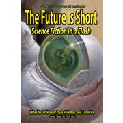 The Future Is Short: Science Fiction in a Flash - eBook