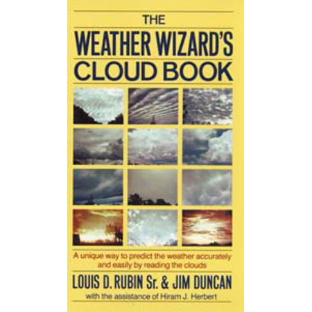 The Weather Wizard's Cloud Book : A Unique Way to Predict the Weather Accurately and Easily by Reading the (Louis Wirth Urbanism As A Way Of Life)
