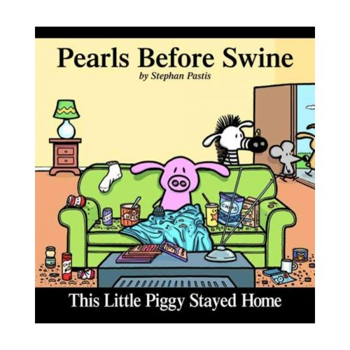 This Little Piggy Stayed Home: Pearls Before Swine