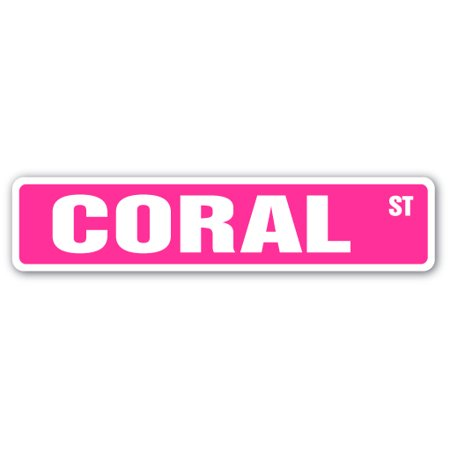 CORAL Street Sign Childrens Name Room Sign | Indoor/Outdoor |  18