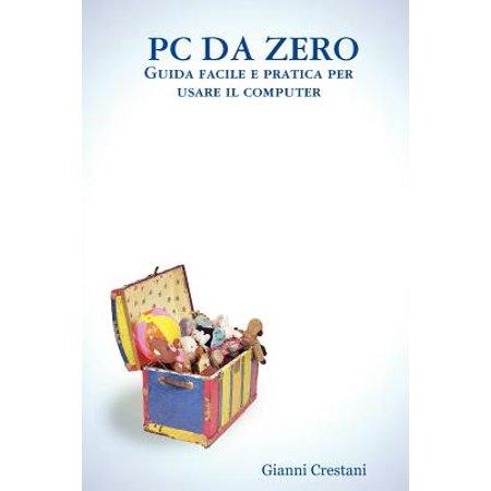 Perf Pc (PC Da Zero - Guida Facile E Pratica Per Usare Il)