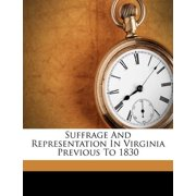 Suffrage and Representation in Virginia Previous to 1830