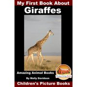 My First Book about Giraffes: Amazing Animal Books - Children's Picture Books - eBook