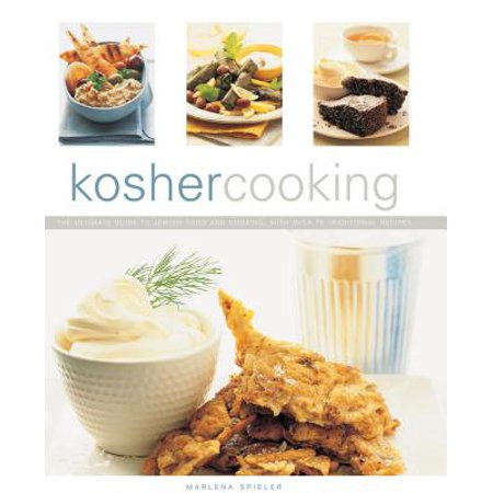 Kosher Cooking : The Ultimate Guide to Jewish Food and Cooking with Over 75 Traditional Recipes