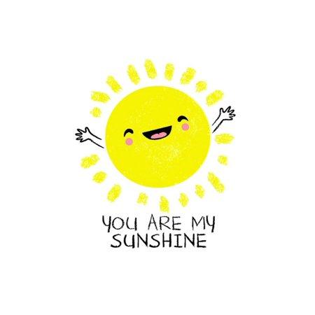 You Are My Sunshine - Cute Sun Poster Wall Art By - You Are My Sunshine Movie