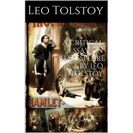 A critical Essay on Shakespeare By LEO TOLSTOY -