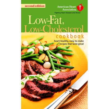 The American Heart Association Low Fat  Low Cholesterol Cookbook   Delicious Recipes To Help Lower Your Cholesterol