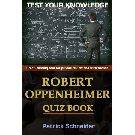 Test Your Knowledge - ROBERT OPPENHEIMER Quiz Book - eBook](Quiz Your Noodle Halloween)