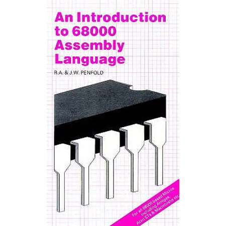 Introduction to 68000 Assembly Language (Introduction To 80x86 Assembly Language And Computer Architecture)