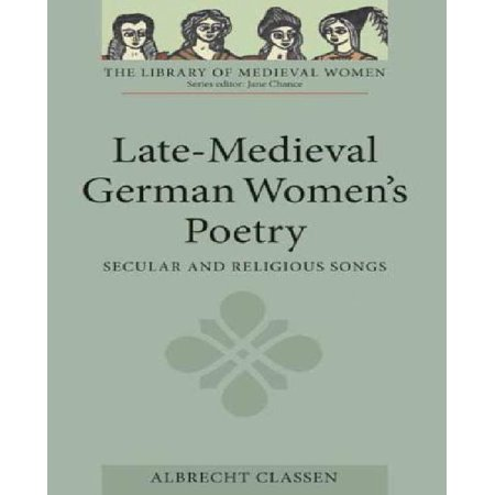Late-Medieval German Women's Poetry: Secular and Religious Songs - image 1 of 1