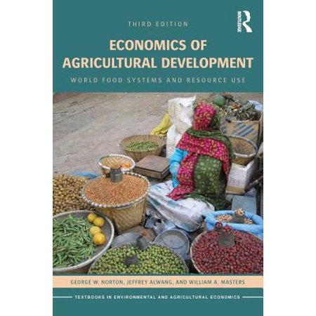 Economics of Agricultural Development : World Food Systems and Resource Use