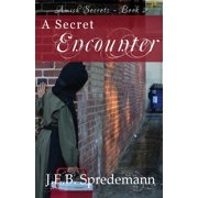 A Secret Encounter (Amish Secrets #2) (Paperback)