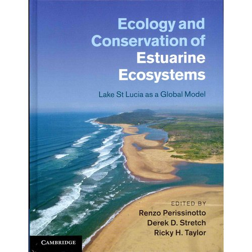 Ecology and Conservation of Estuarine Ecosystems: Lake St. Lucia As a Global Model