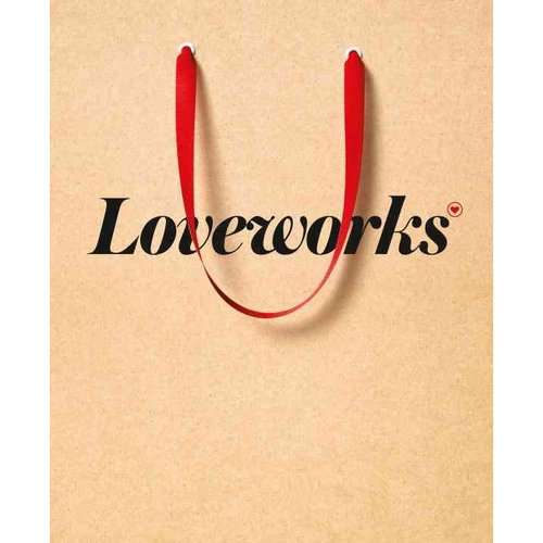 Loveworks: How the World's Top Marketers Make Emotional Connections to Win in the Marketplace