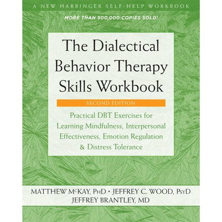 The Dialectical Behavior Therapy Skills Workbook : Practical DBT Exercises for Learning Mindfulness, Interpersonal Effectiveness, Emotion Regulation, and Distress (Toys To Help With Fine Motor Skills)